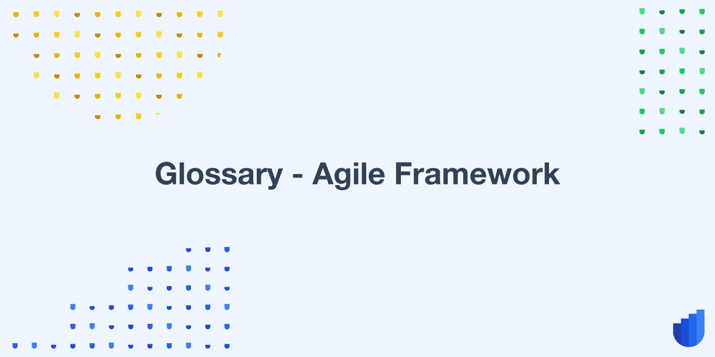 Agile Framework Glossary