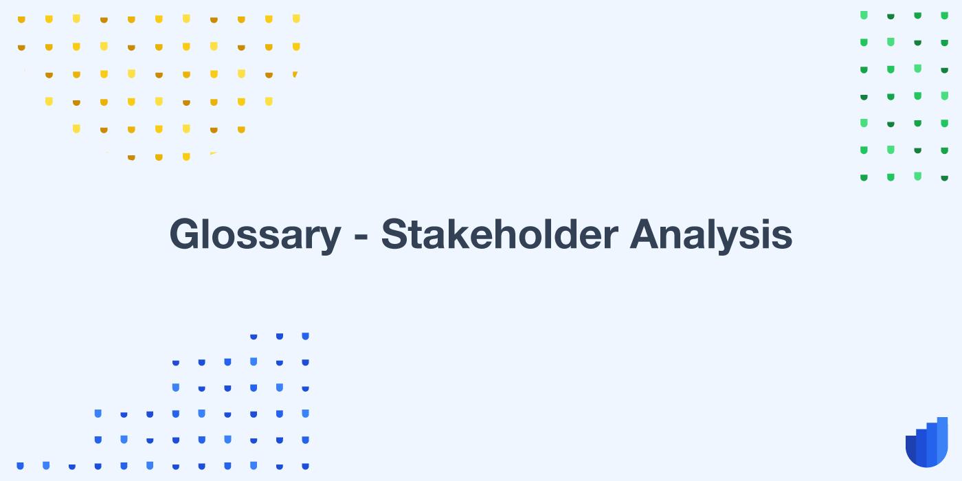 Stakeholder Analysis Glossary Userwell