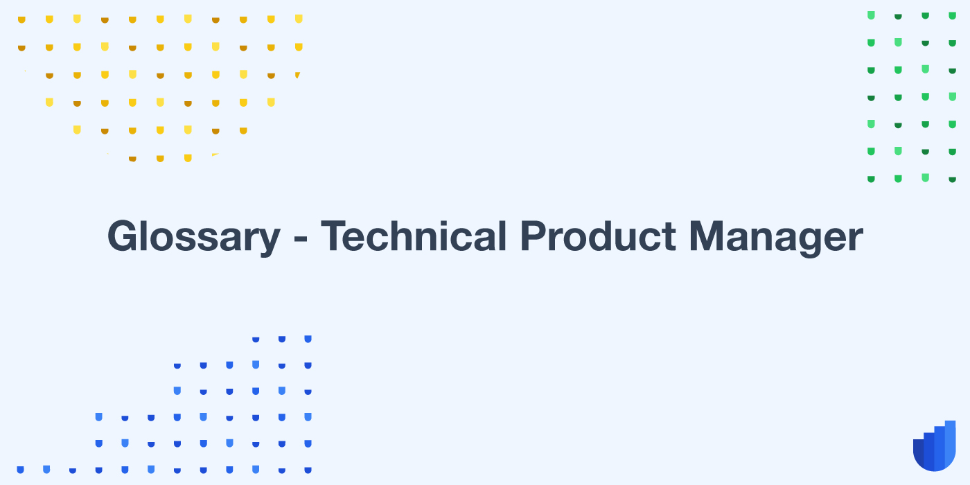 Technical Product Manager Glossary Userwell