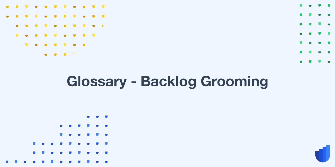Backlog Grooming Glossary Userwell