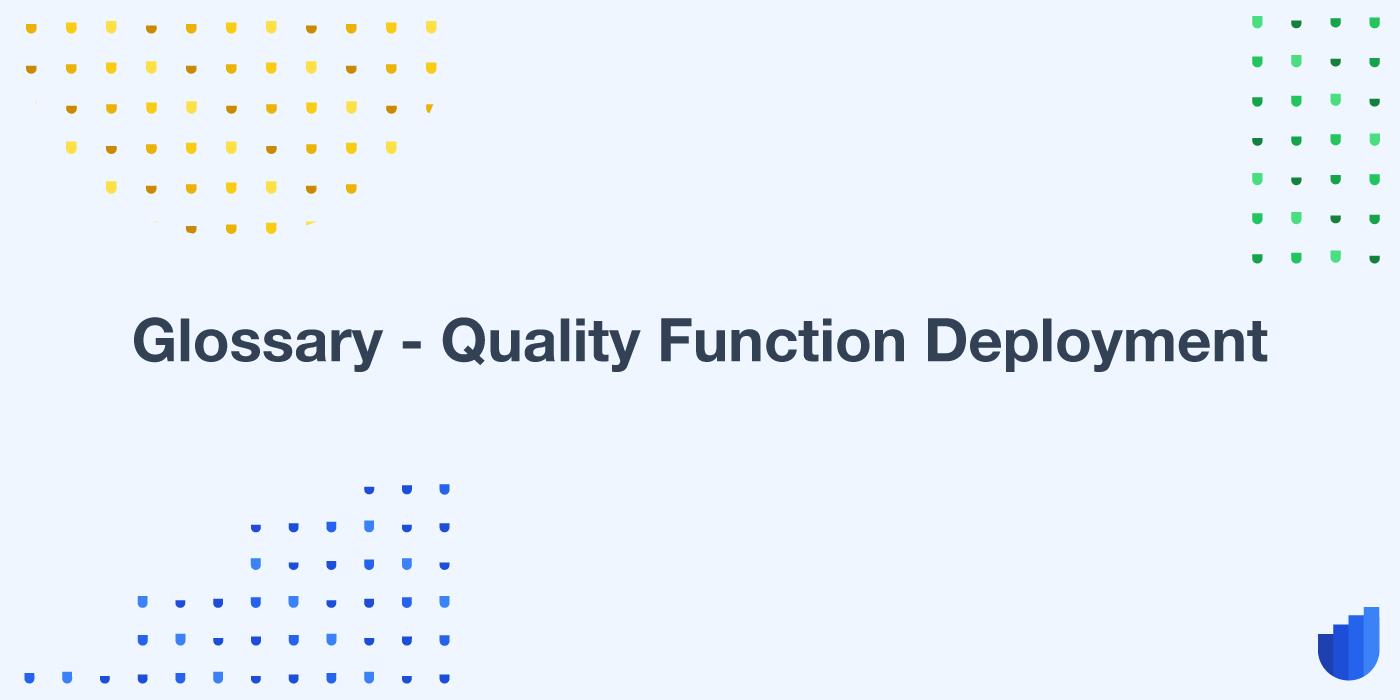 Quality Function Deployment Glossary Userwell