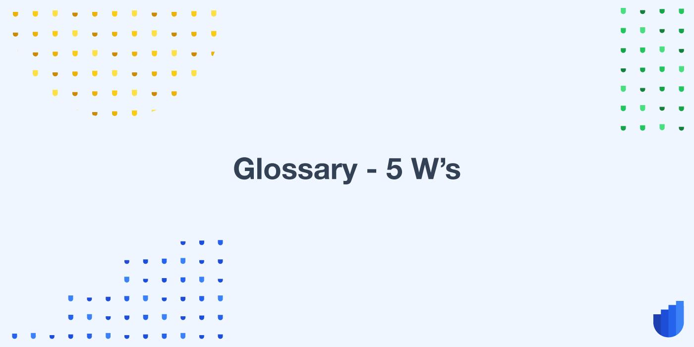 5 Ws Glossary Userwell