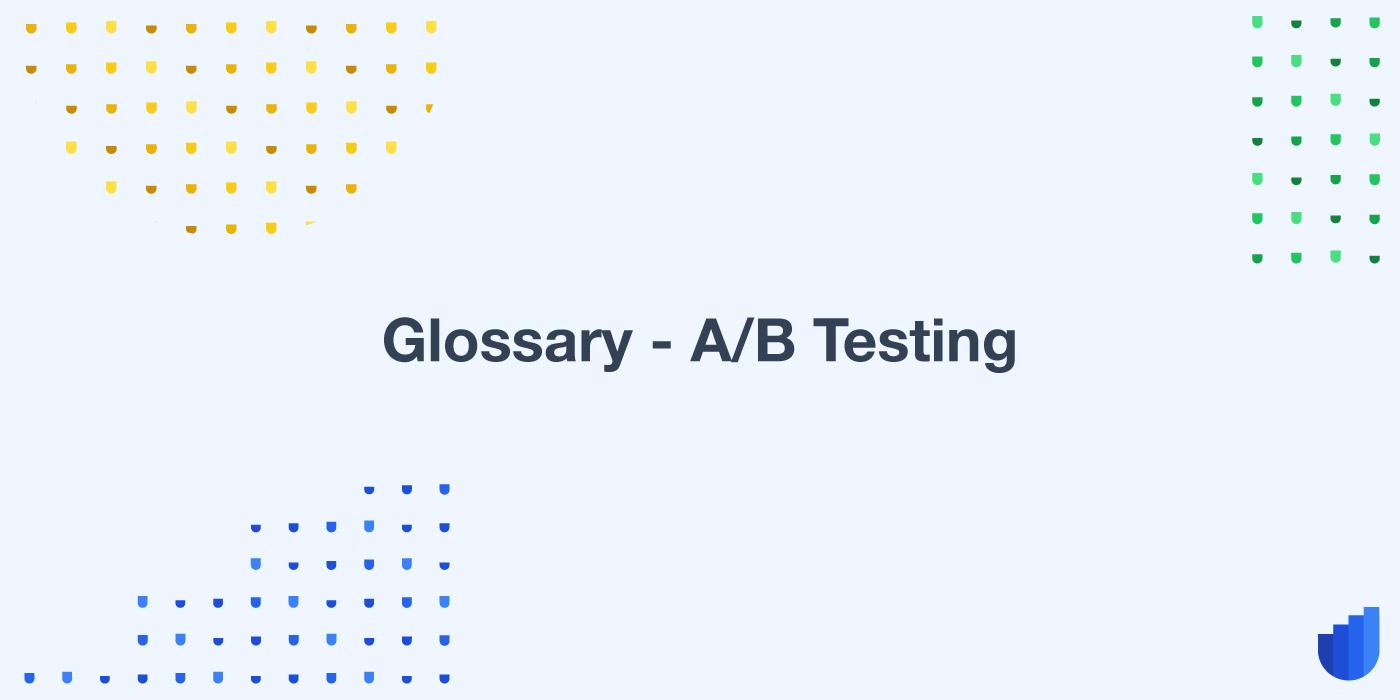 A/B Testing Glossary Userwell
