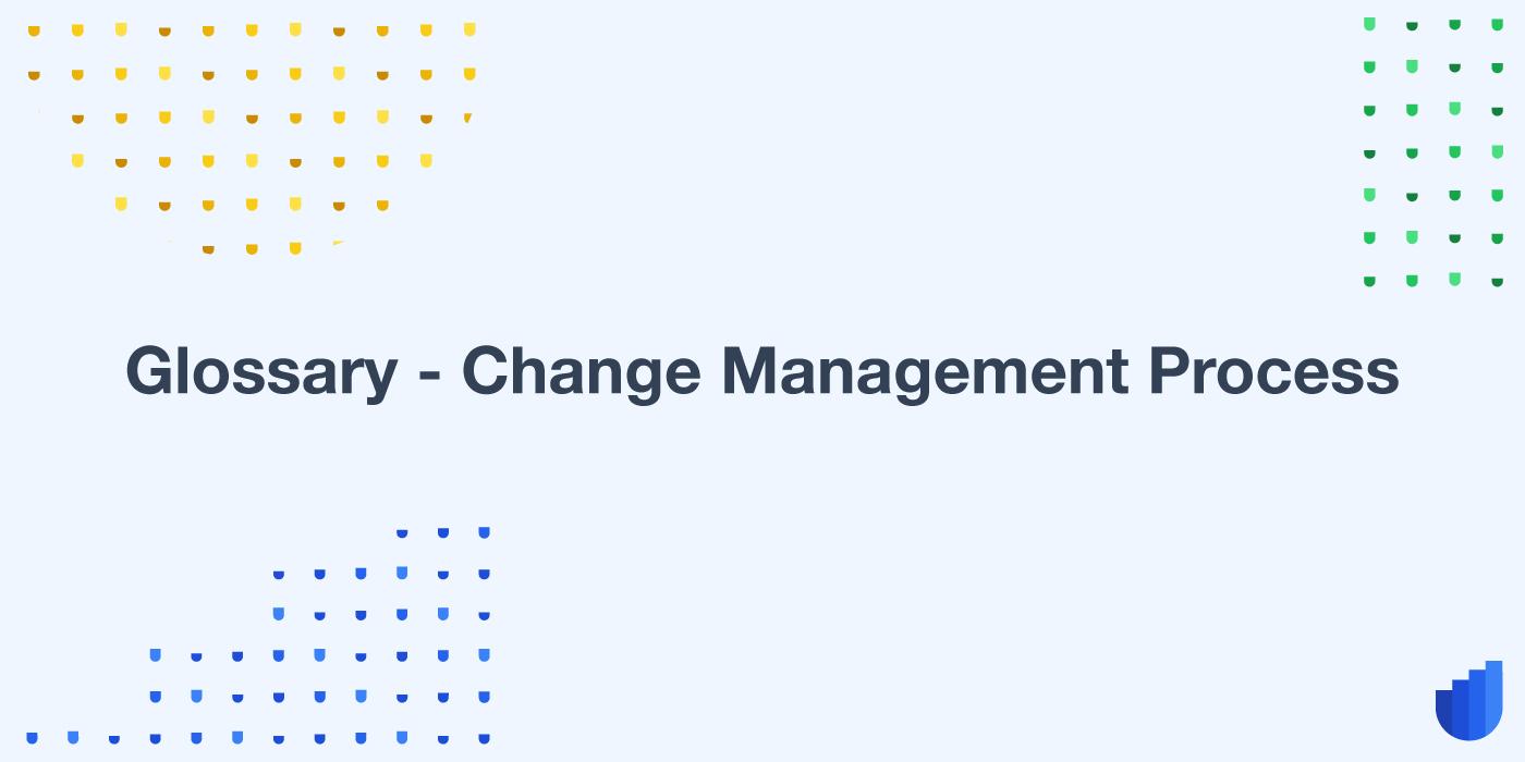Change Management Process Glossary Userwell