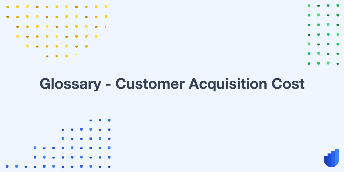Customer Acquisition Cost Userwell Glossary