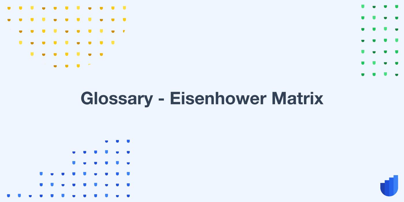 Eisenhower Matrix Glossary Userwell