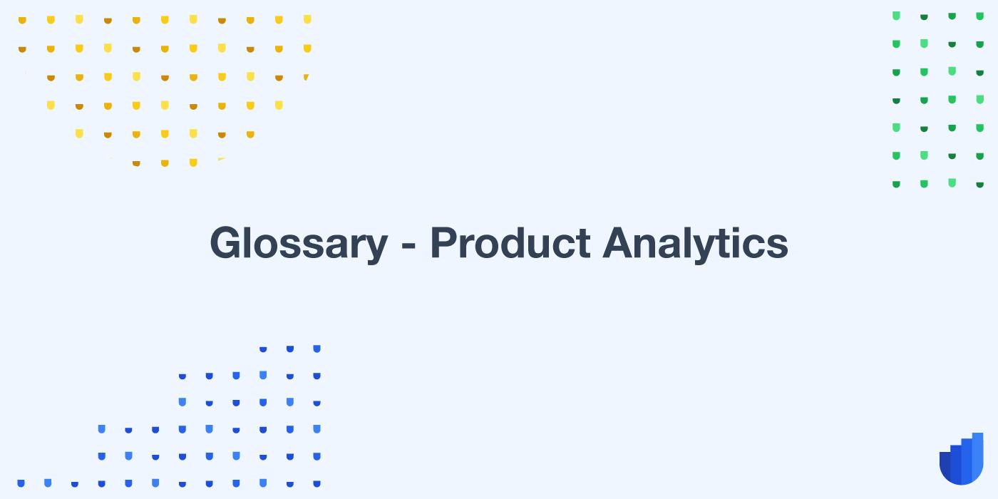 Product Analytics Glossary Userwell