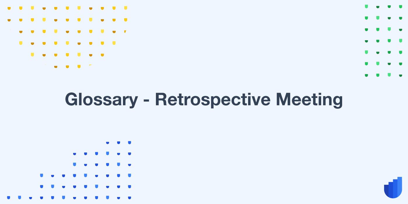 Retrospective Meeting Glossary Userwell