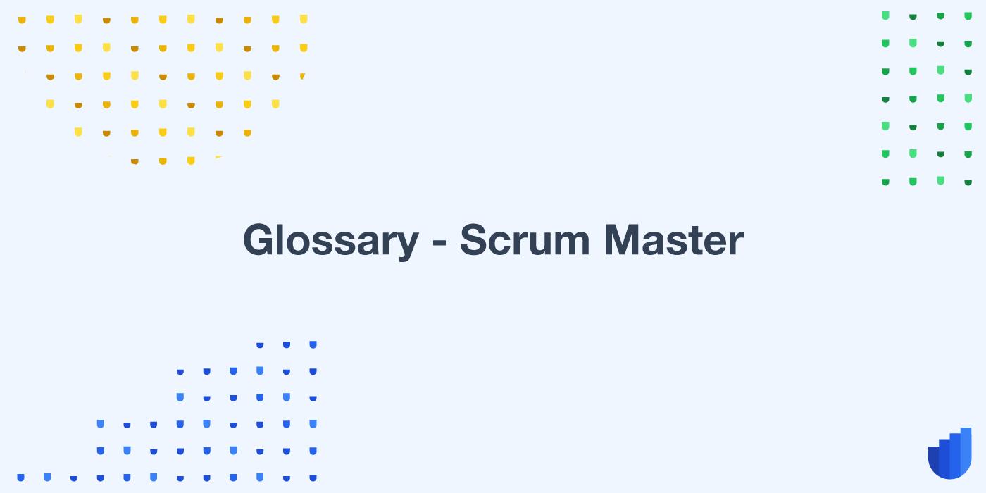 Scrum Master Userwell Glossary