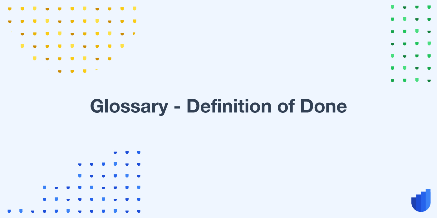 Definition of Done Glossary Userwell