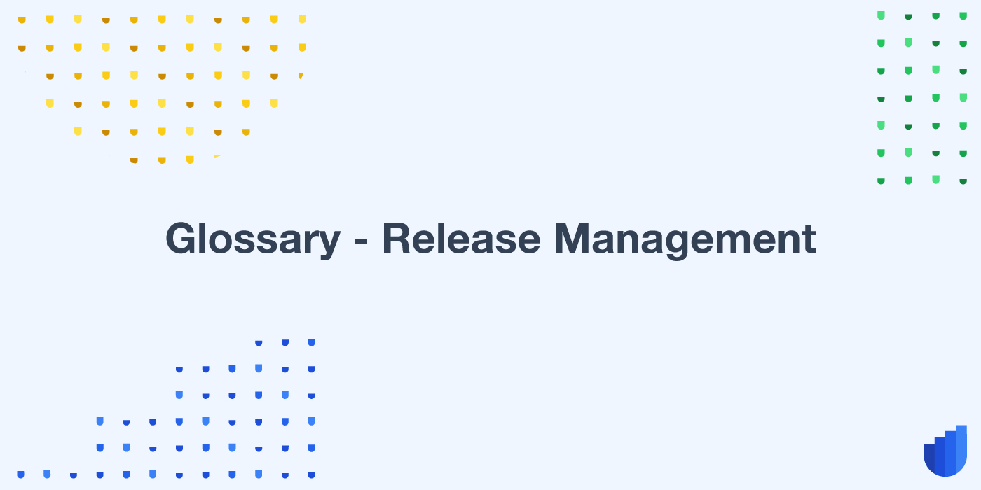 Release Management Glossary Userwell