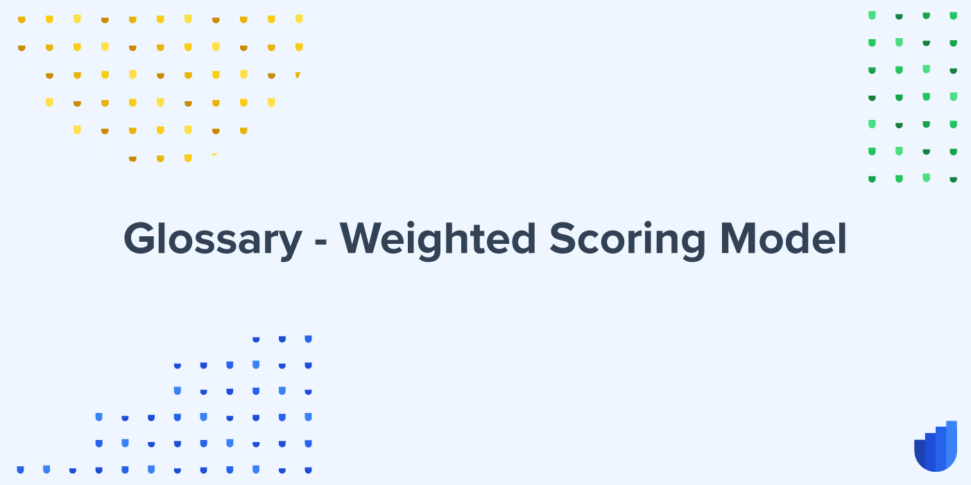 Weighted Scoring Model Glossary Userwell